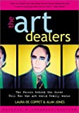 The Art Dealers: The Powers Behind the Scene Tell How the Art World Really Works