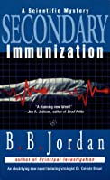 Secondary Immunization: A Scientific Mystery