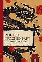 Der alte Drachenbart: Maerchen aus China