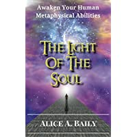 The Light Of The Soul: Its Science And Its Affects (English Edition)
