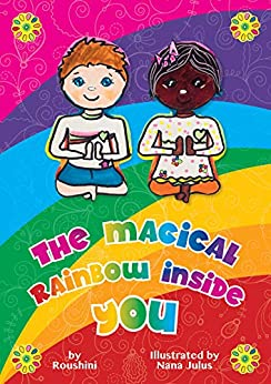 Playful Meditation For Kids Publications: The Magical Rainbow Inside You: Teaching Children Self-Care & Self-Regulation From A Younger Age. by [D, Roushini]