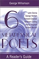 Six Metaphysical Poets: A Reader's Guide (Reader's Guides Series)