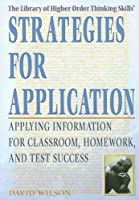 Strategies for Application: Applying Information for Classroom, Homework, and Test Success (The Library of Higher Order Thinking Skills)