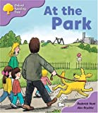 Oxford Reading Tree: Stage 1+: Patterned Stories: at the Park