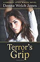 Terror's Grip: A Sheriff Lexie Wolfe Novel (Sheriff Lexie Wolfe Novels)