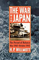 The War with Japan: The Period of Balance, May 1942DOctober 1943 (Total War Series, Number 1)