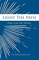 Light the Path: Pray for the Dying