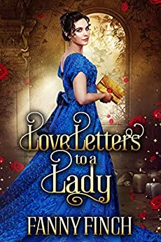 Love Letters to a Lady: A Historical Regency Clean Sweet Romance Novel by [Finch, Fanny]