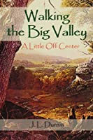 Walking the Big Valley: A Little Off Center