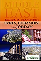 Syria, Lebanon, and Jordan (Middle East: Region in Transition)