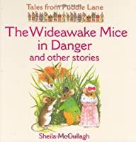 Wideawake Mice in Danger and Other Stories (Tales from Puddle Lane)