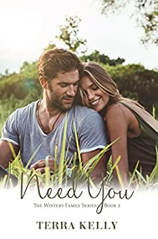 Need You (The Winters Family Series Book 2) by [Kelly, Terra]