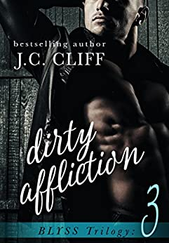 Dirty Affliction (Book 3) (The Blyss Trilogy 1) by [CLIFF, J.C.]