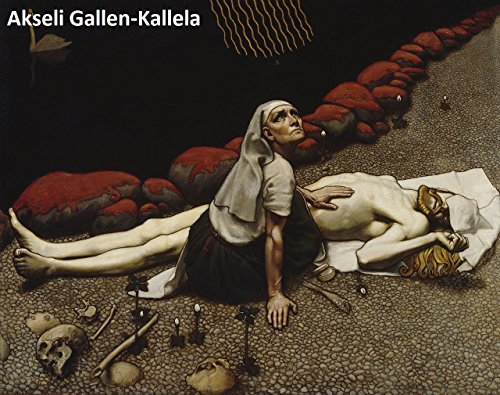 207 Amazing Color Paintings of Akseli Gallen-Kallela - Finnish Symbolist Painter (April 26, 1865 - March 7, 1931) (English Edition)