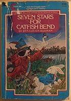 Seven Stars for Catfish Bend
