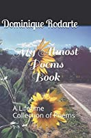 My Almost Poems Book: A Lifetime Collection of Poems