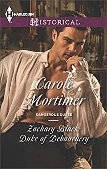 [Mortimer, Carole]のZachary Black: Duke of Debauchery (Dangerous Dukes)