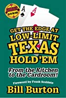 Get the Edge at Low-Limit Texas Hold' Em: From the Kitchen to the Cardroom! (Scoblete Get-The-Edge Guide)