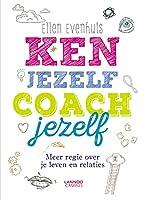Ken jezelf, coach jezelf: meer regie over je leven en relaties