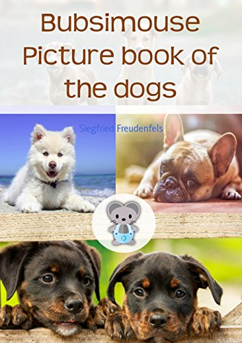 Bubsimouse Picture book of the dogs: Dog book for kids (English Edition)