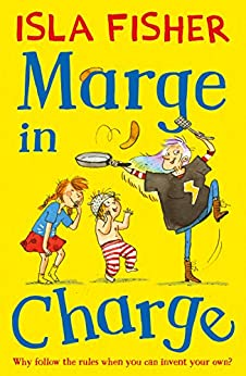 Marge in Charge: Book one in the fun family series by Isla Fisher by [Fisher, Isla]