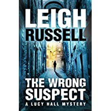 The Wrong Suspect: A gripping psychological thriller with a twist (A Lucy Hall Mystery Book 3)