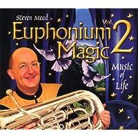 ユーフォニアム・マジック Vol. 2:ミュージック・オブ・ライフ Euphonium Magic Vol. 2: Music Of Life