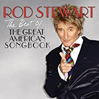 The Best Of... The Great American Songbook by Rod Stewart (2011-02-01)