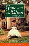 Gone with the Wind, Part 1 (Penguin Readers: Level 4)