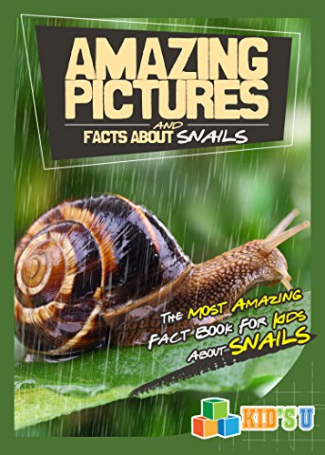 Amazing Pictures and Facts About Snails: The Most Amazing Fact Book for Kids About Snails (English Edition)の詳細を見る