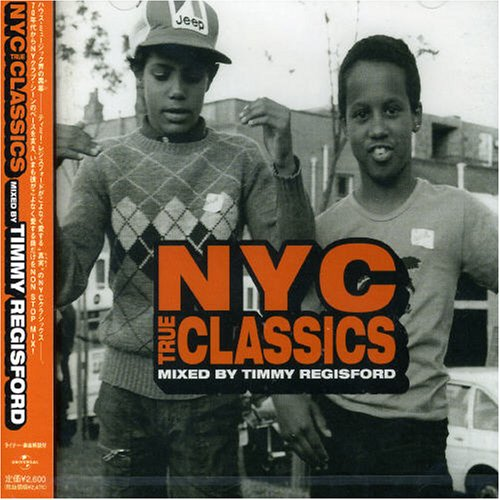 N.Y.C TRUE CLASSICS MIXED BY TIMMY REGISFORD