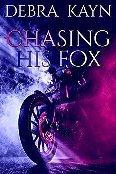 Chasing His Fox by [Kayn, Debra]
