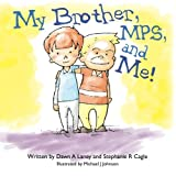 My Brother, MPS, and Me!
