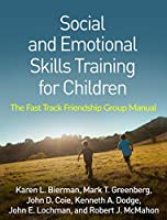 Social and Emotional Skills Training for Children: The Fast Track Friendship Group Manual (Psyc03  13 06 2019)