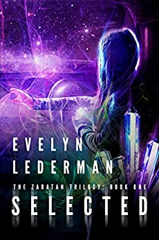 Selected: A Young Adult Sci-Fi Adventure (The Zaratan Trilogy Book 1) by [Lederman, Evelyn]