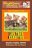 Bedtime Stories in Easy Spanish 3: LOS TRES CERDITOS and more!