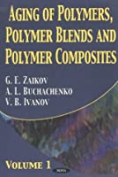 Aging of Polymers, Polymer Blends and Polymer Composites