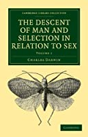The Descent of Man and Selection in Relation to Sex 2 Volume Paperback Set (Cambridge Library Collection - Darwin, Evolution and Genetics)