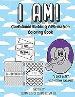 "I Am! Confidence Building Affirmation Coloring Book: ""I Like Me!"" Self-Esteem Elephant"