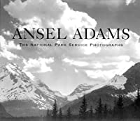 Ansel Adams: The National Park Service Photographs
