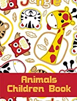 Animals Children Book: An Adorable Coloring Book with Cute Animals, Playful Kids, Best Magic for Children (Safari World)