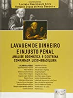 Lavagem de Dinheiro e Injusto Penal. Analise Dogmática e Doutrina Comparada Luso-Brasileira