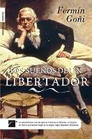 Los suenos de un libertador/ The Dreams of a Liberator (Roca Editorial Historica)