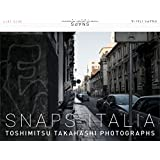 SNAPS ITALIA 2010-2017高橋俊充写真集