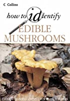 How to Identify Edible Mushrooms (Collins)