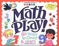Math Play!: 80 Ways to Count & Learn (Williamson Little Hands Series)