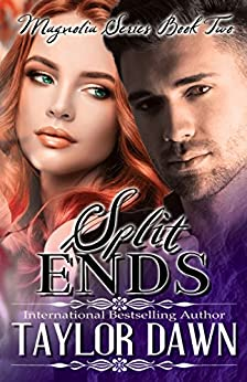Split Ends (Magnolia Series Book 2) by [Dawn, Taylor]