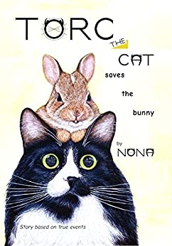 TORC the CAT saves the bunny (TORC the CAT short stories Book 1) by [Nona]