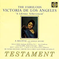 The Fabulous Victoria de los Angeles - A Lifetime Achievement by Gerald Moore (2001-11-01)