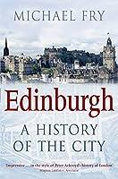 Edinburgh: A History of the City by Michael Fry(1905-07-02)